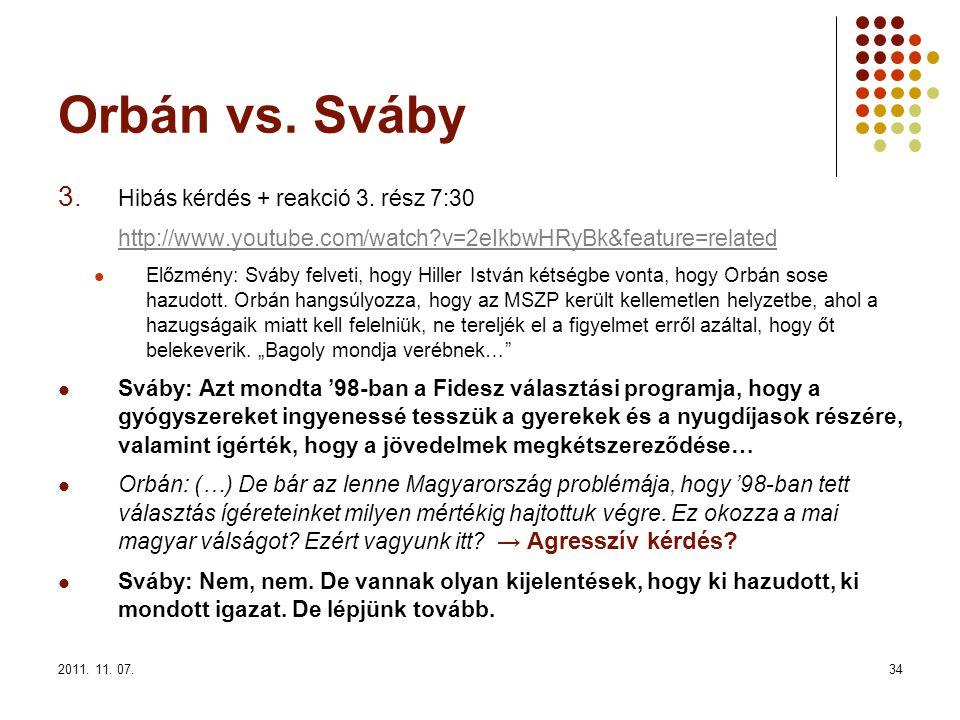 2011. 11. 07.34 Orbán vs. Sváby 3. Hibás kérdés + reakció 3.