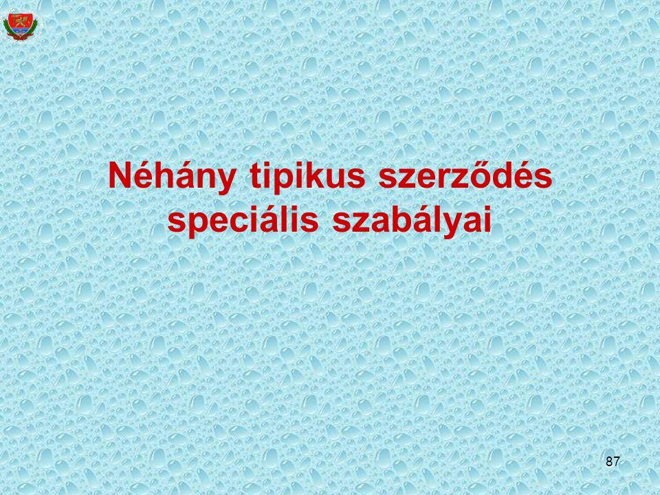 87 Néhány tipikus szerződés speciális szabályai