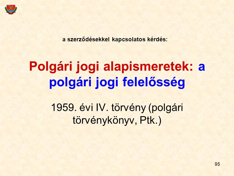 95 Polgári jogi alapismeretek: a polgári jogi felelősség 1959.