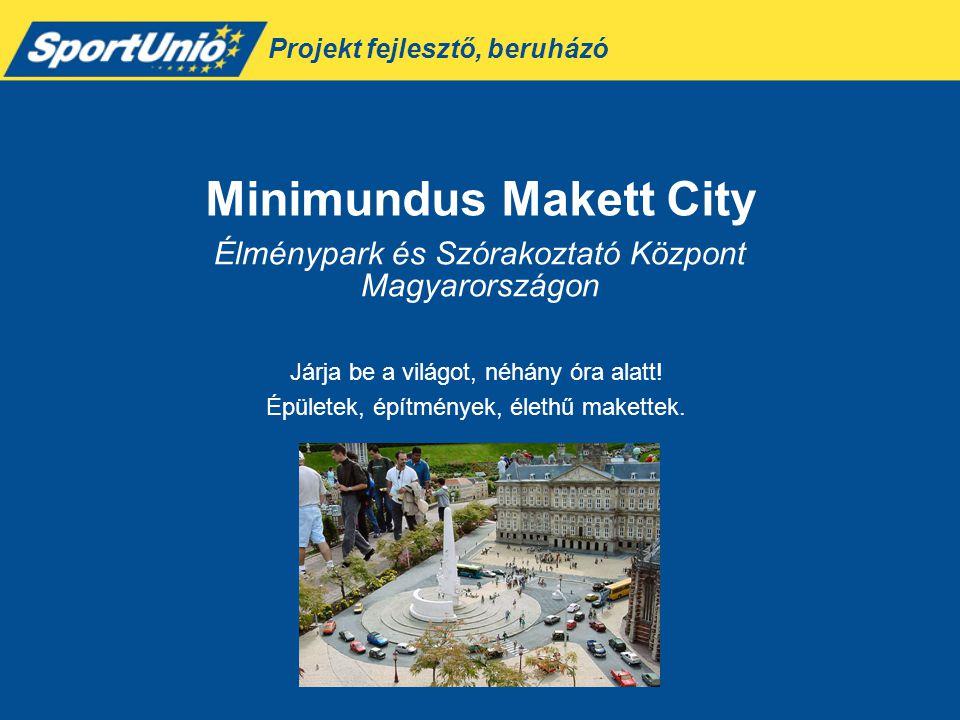 Élménypark és Szórakoztató Központ Magyarországon Járja be a világot, néhány óra alatt! Épületek, építmények, élethű makettek. Minimundus Makett City