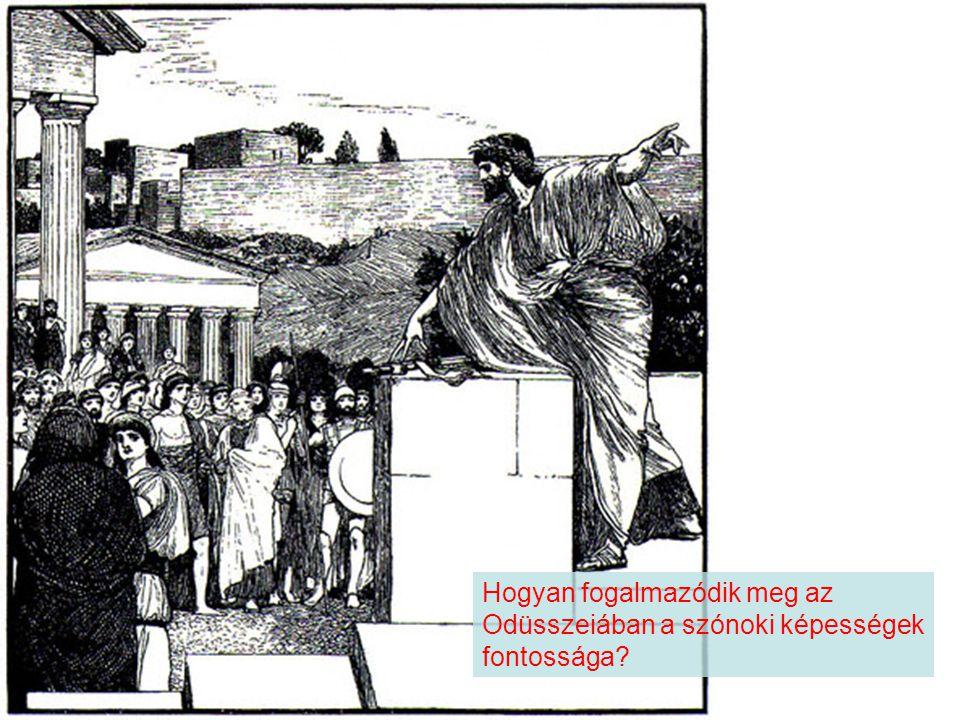 Hogyan fogalmazódik meg az Odüsszeiában a szónoki képességek fontossága?