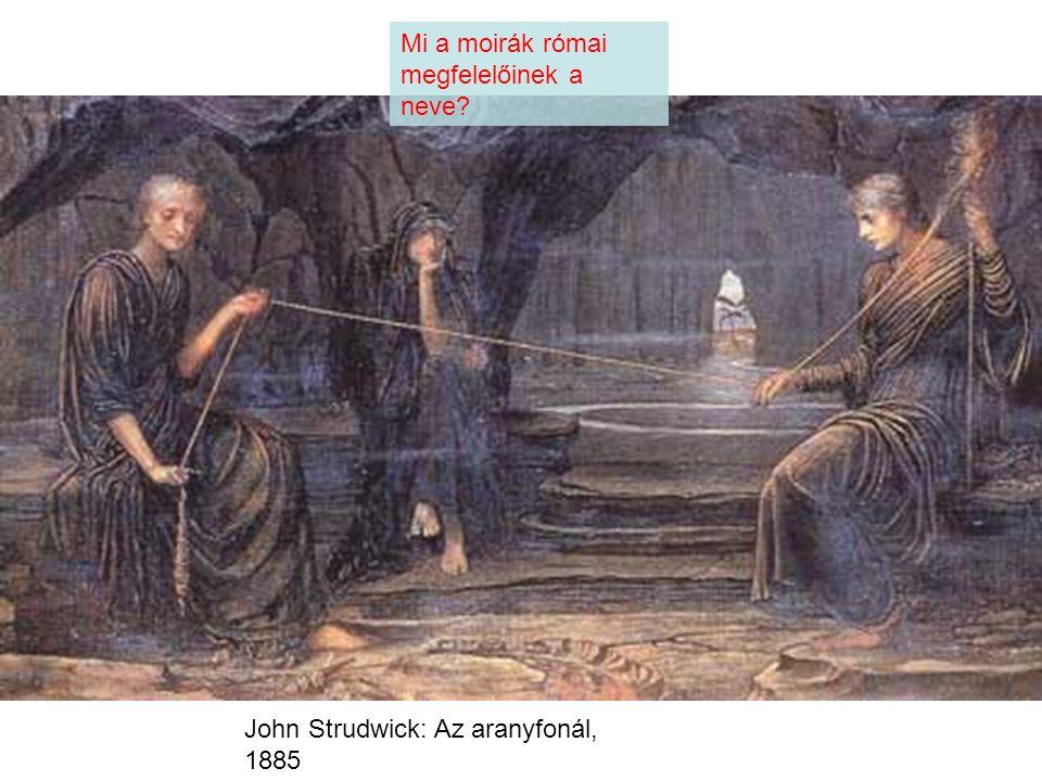 John Strudwick: Az aranyfonál, 1885 Mi a moirák római megfelelőinek a neve?