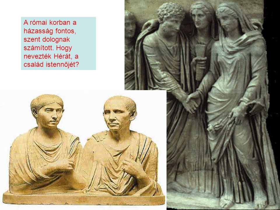 A római korban a házasság fontos, szent dolognak számított.