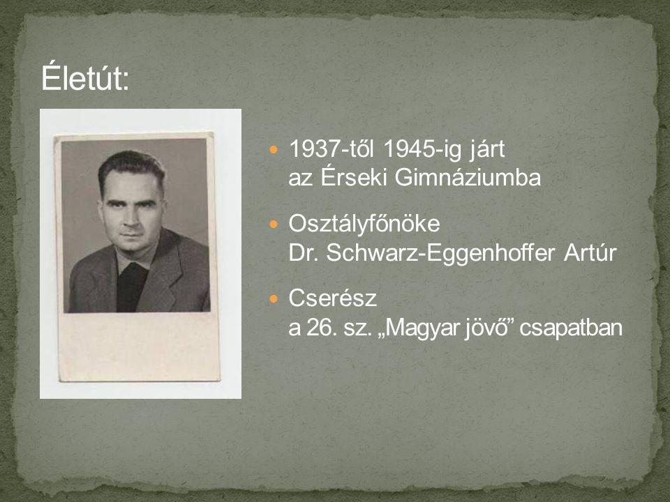  1937-től 1945-ig járt az Érseki Gimnáziumba  Osztályfőnöke Dr.