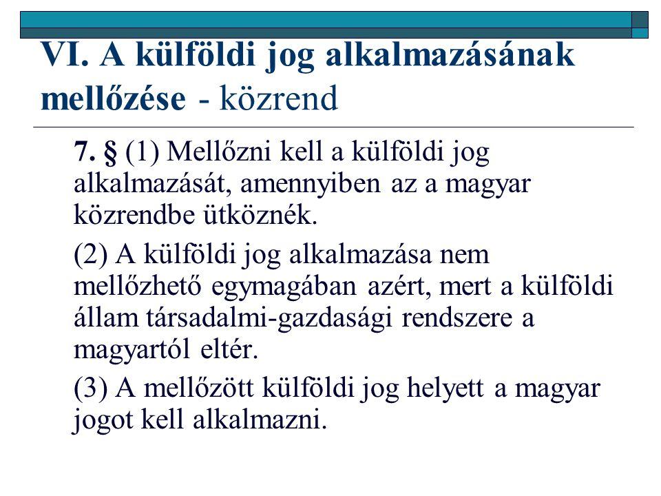 VI.A külföldi jog alkalmazásának mellőzése - közrend 7.