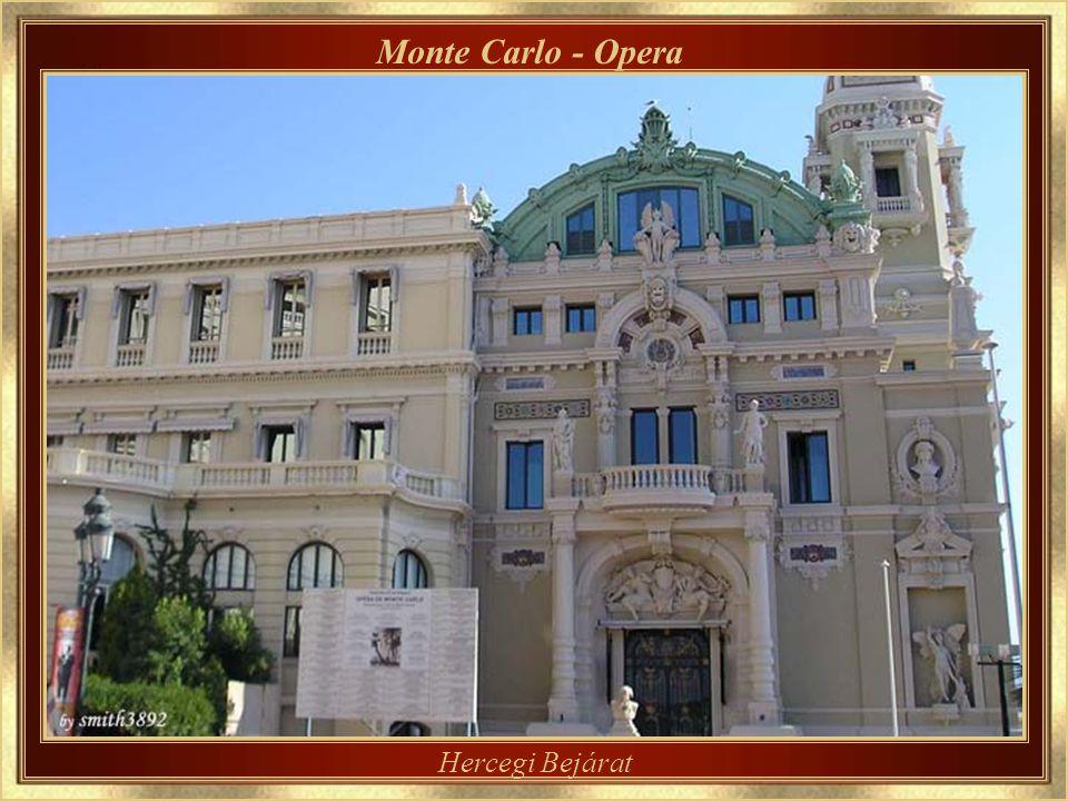 Monte Carlo - Opera A z Operaházat is Charles Garnier tervezte