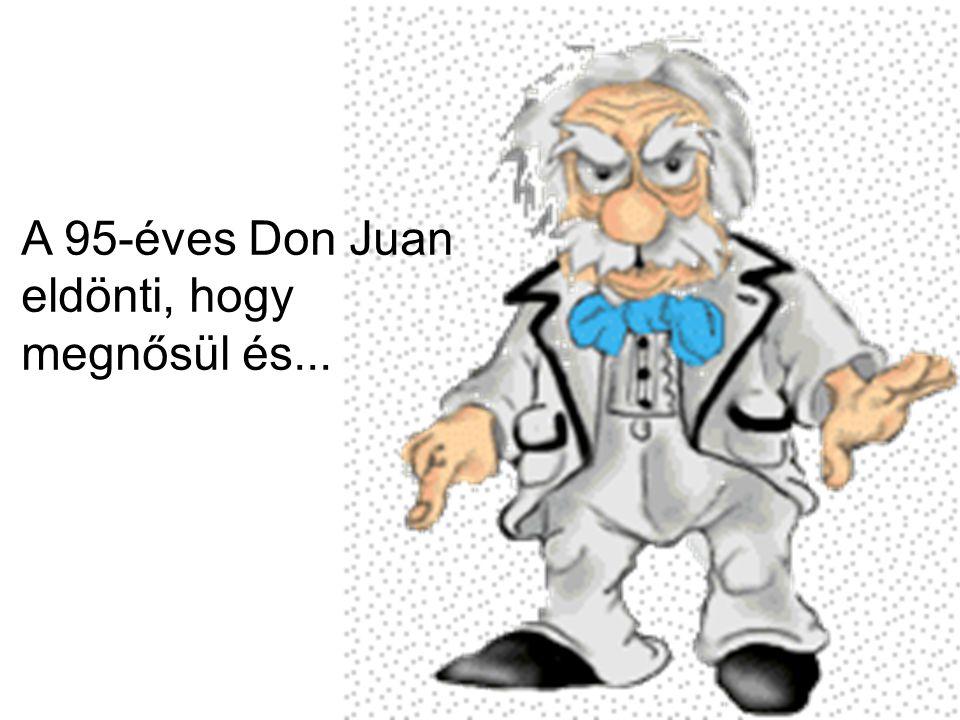 A 95-éves Don Juan eldönti, hogy megnősül és...