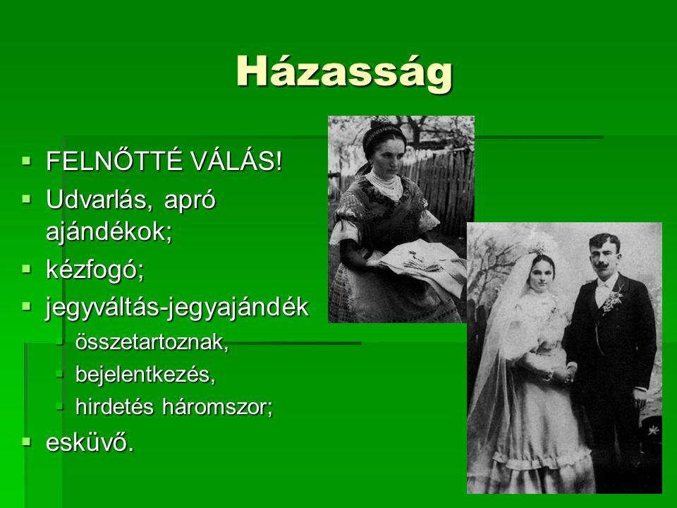 Házasság  FELNŐTTÉ VÁLÁS.