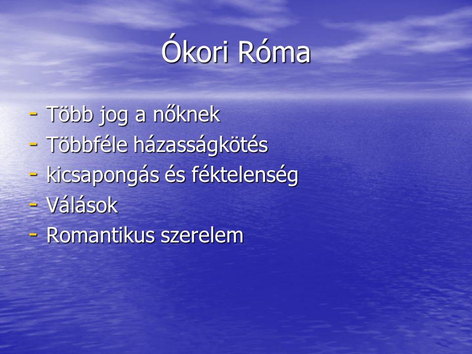 • Korai kereszténység –Eros –Filia –Agapé A XII.