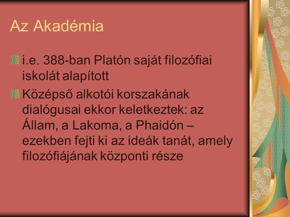 Az Akadémia i.e. 388-ban Platón saját filozófiai iskolát alapított Középső alkotói korszakának dialógusai ekkor keletkeztek: az Állam, a Lakoma, a Pha