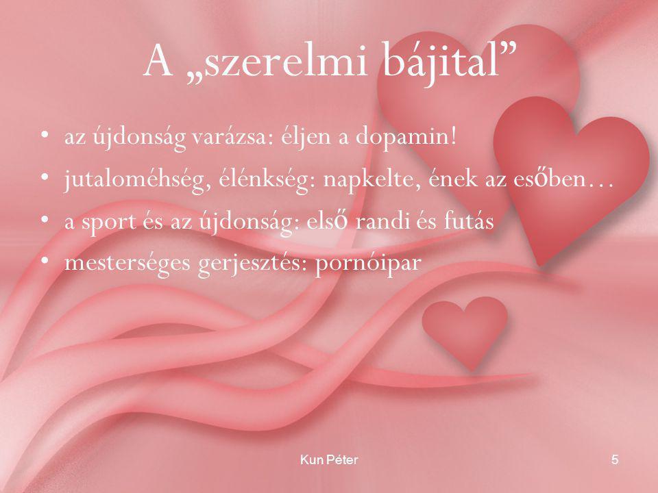 """Kun Péter5 A """"szerelmi bájital •az újdonság varázsa: éljen a dopamin."""
