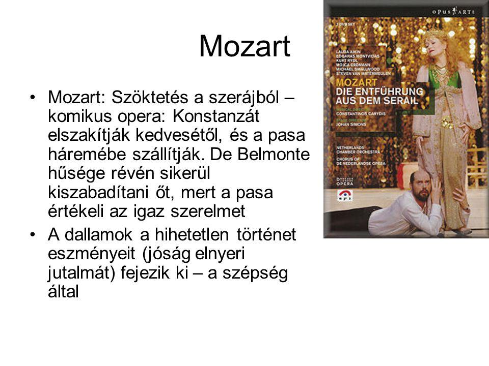 Mozart •Mozart: Szöktetés a szerájból – komikus opera: Konstanzát elszakítják kedvesétől, és a pasa háremébe szállítják.
