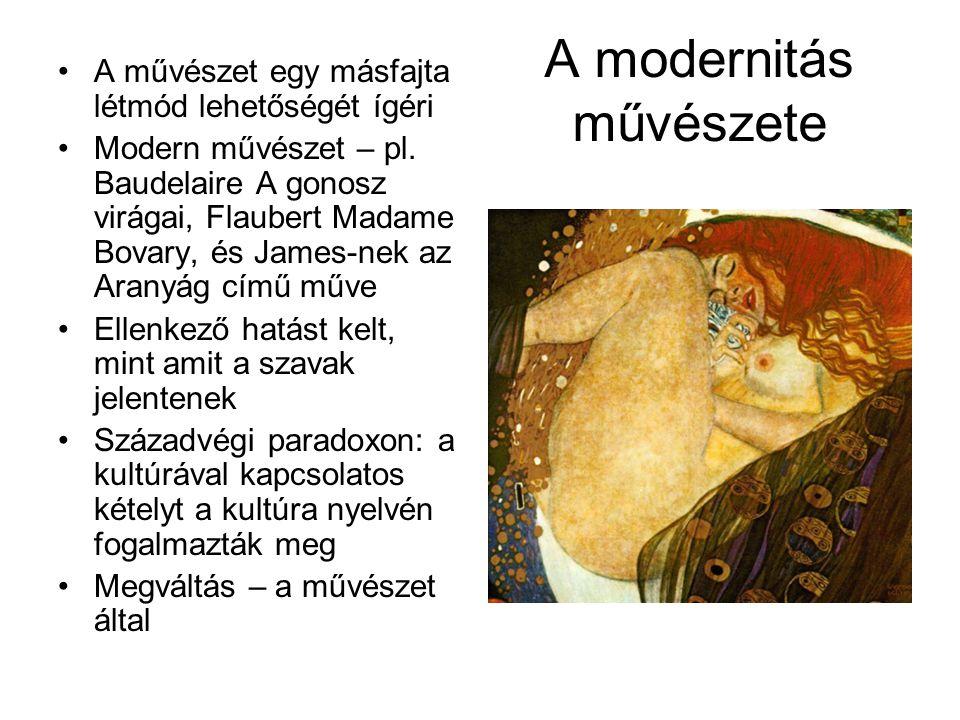 A modernitás művészete •A művészet egy másfajta létmód lehetőségét ígéri •Modern művészet – pl.