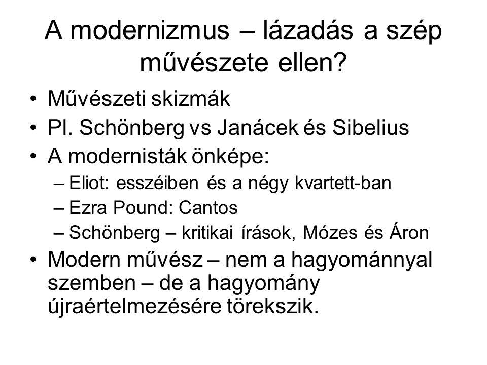 A modernizmus – lázadás a szép művészete ellen. •Művészeti skizmák •Pl.