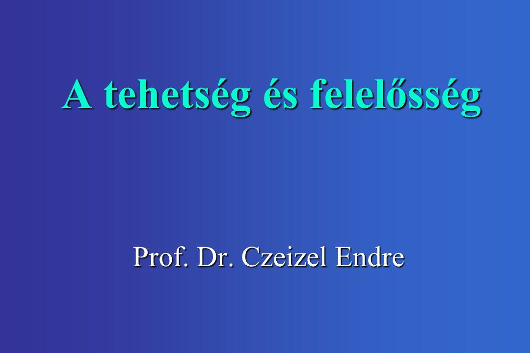 A tehetség és felelősség Prof. Dr. Czeizel Endre