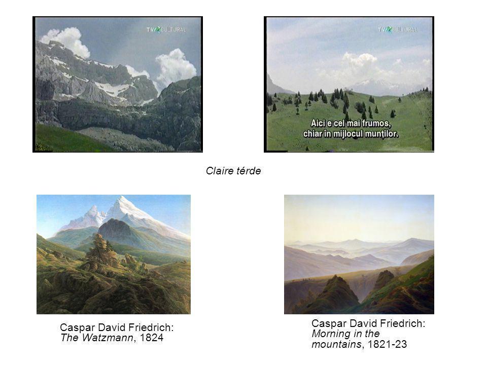 Claire térde Caspar David Friedrich: The Watzmann, 1824 Caspar David Friedrich: Morning in the mountains, 1821-23
