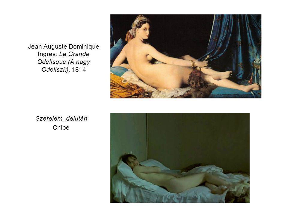 Jean Auguste Dominique Ingres: La Grande Odelisque (A nagy Odeliszk), 1814 Szerelem, délután Chloe