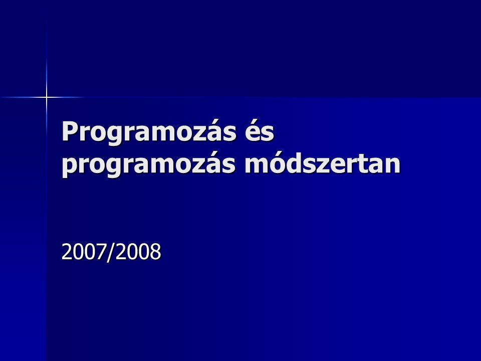 Programozás és programozás módszertan 2007/2008