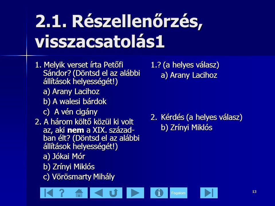 Fogalom 13 2.1.Részellenőrzés, visszacsatolás1 1.