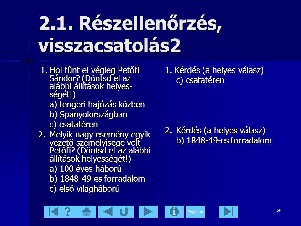 Fogalom 14 2.1.Részellenőrzés, visszacsatolás2 1.