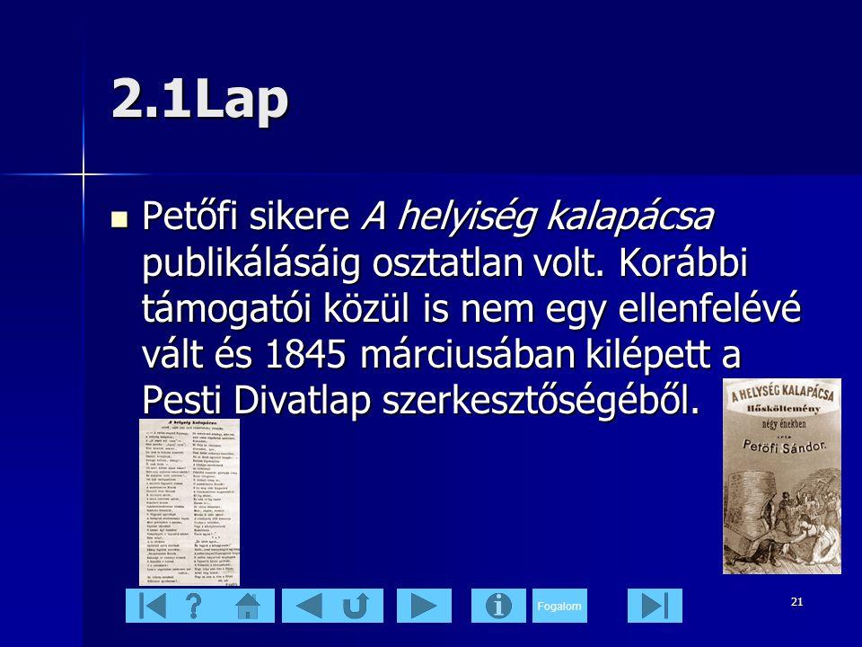 Fogalom 21 2.1Lap  Petőfi sikere A helyiség kalapácsa publikálásáig osztatlan volt.