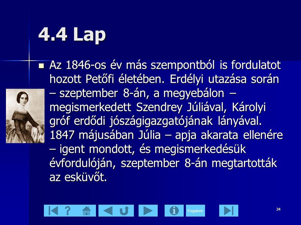 Fogalom 34 4.4 Lap  Az 1846-os év más szempontból is fordulatot hozott Petőfi életében.