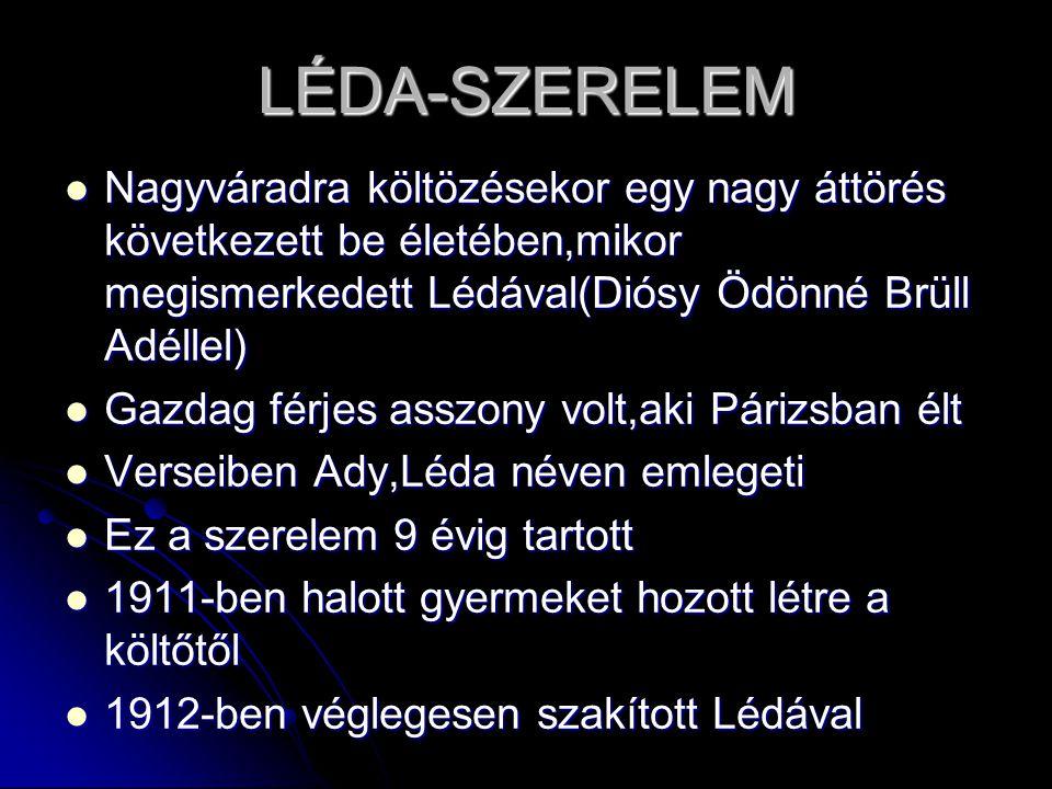 LÉDA-SZERELEM  Nagyváradra költözésekor egy nagy áttörés következett be életében,mikor megismerkedett Lédával(Diósy Ödönné Brüll Adéllel)  Gazdag fé
