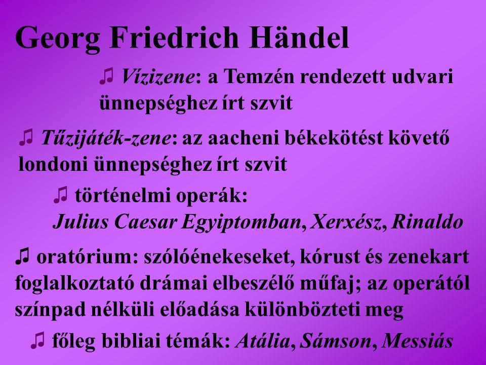 Georg Friedrich Händel ♫ Vízizene: a Temzén rendezett udvari ünnepséghez írt szvit ♫ Tűzijáték-zene: az aacheni békekötést követő londoni ünnepséghez