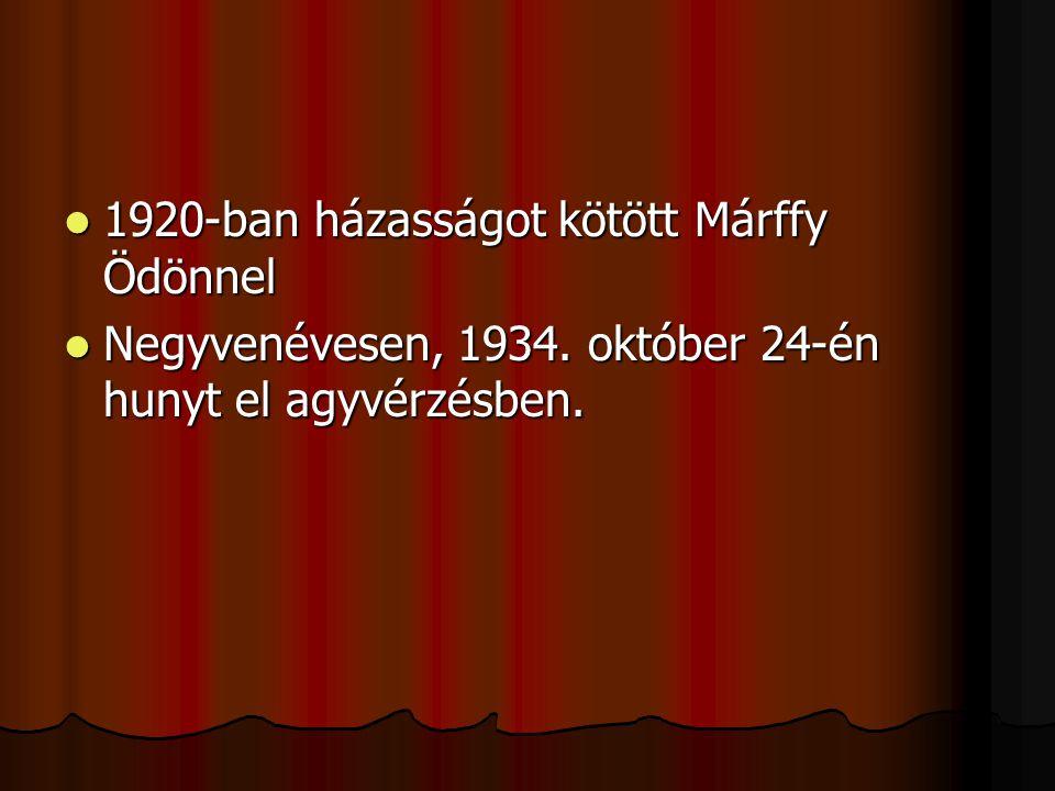 1111920-ban házasságot kötött Márffy Ödönnel NNNNegyvenévesen, 1934. október 24-én hunyt el agyvérzésben.