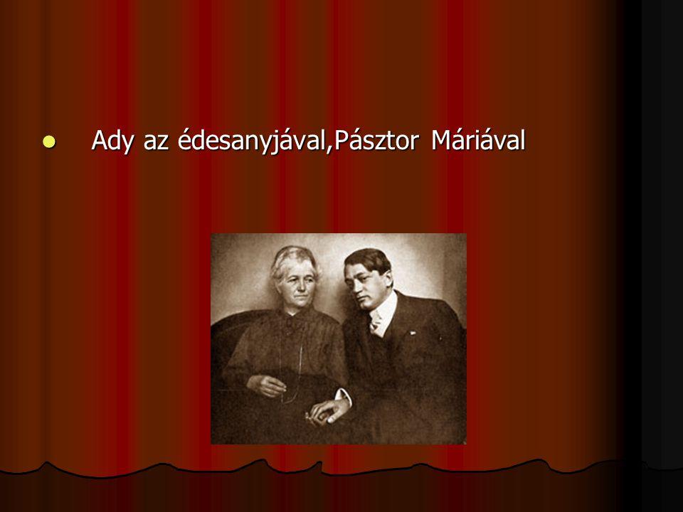  Ady az édesanyjával,Pásztor Máriával