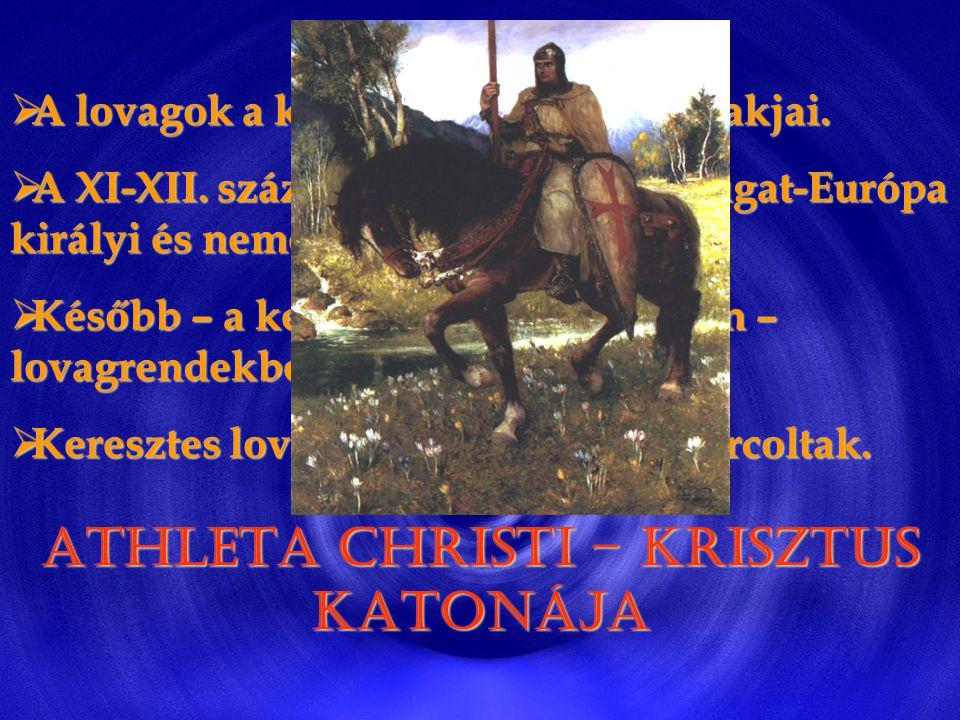  A lovagok a középkor jellegzetes alakjai. A XI-XII.