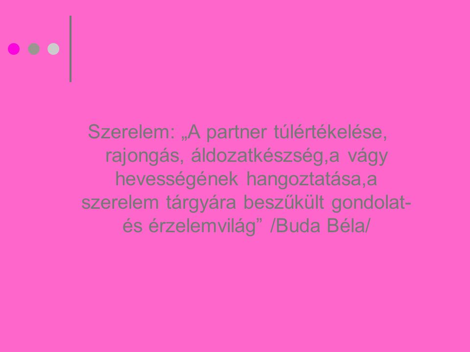 Megközelíthetőségei: Pszichológiai Szociológiai -> Családszociológia