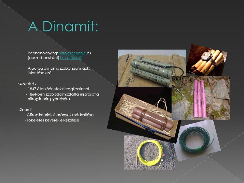 - A Nitroglicerin helyesebben Glicerin-trinitrát - Az első ipari mennyiségben gyártott robbanóanyag.