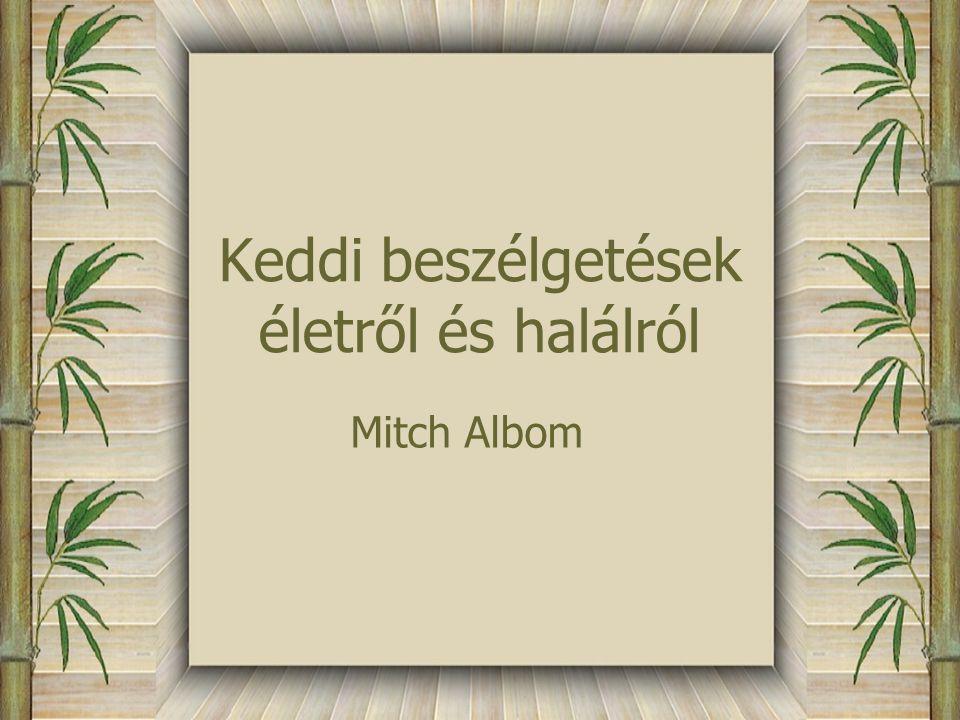 Keddi beszélgetések életről és halálról Mitch Albom