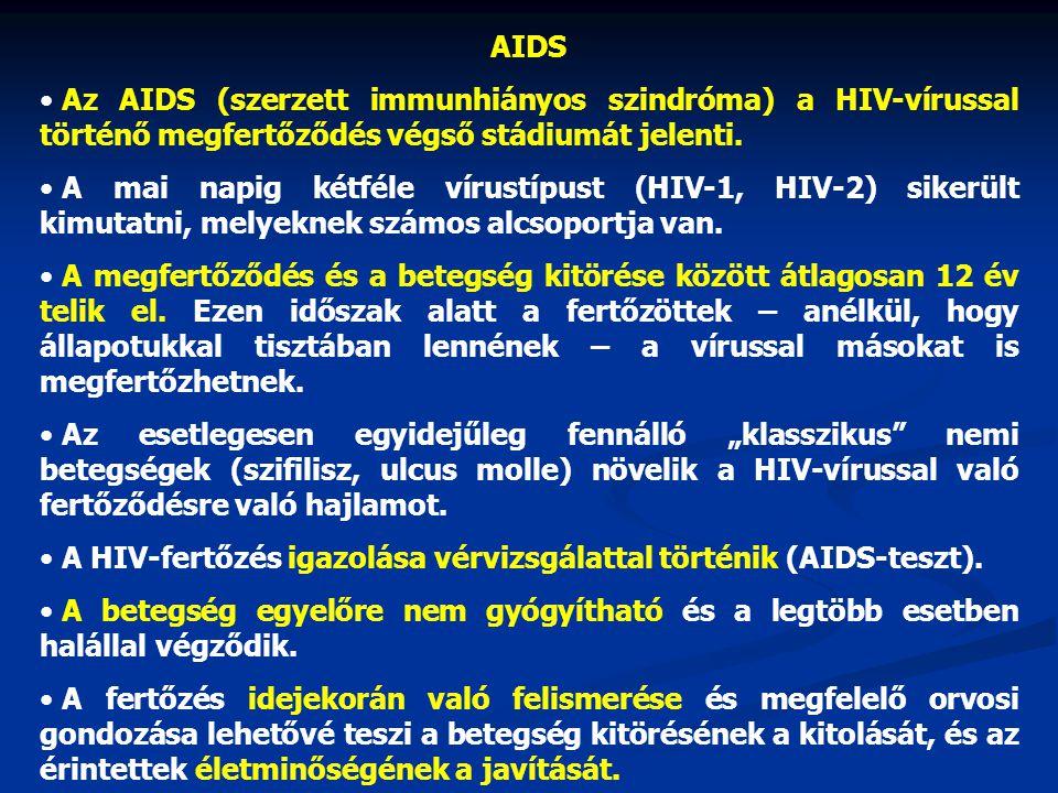 AIDS • Az AIDS (szerzett immunhiányos szindróma) a HIV-vírussal történő megfertőződés végső stádiumát jelenti. • A mai napig kétféle vírustípust (HIV-