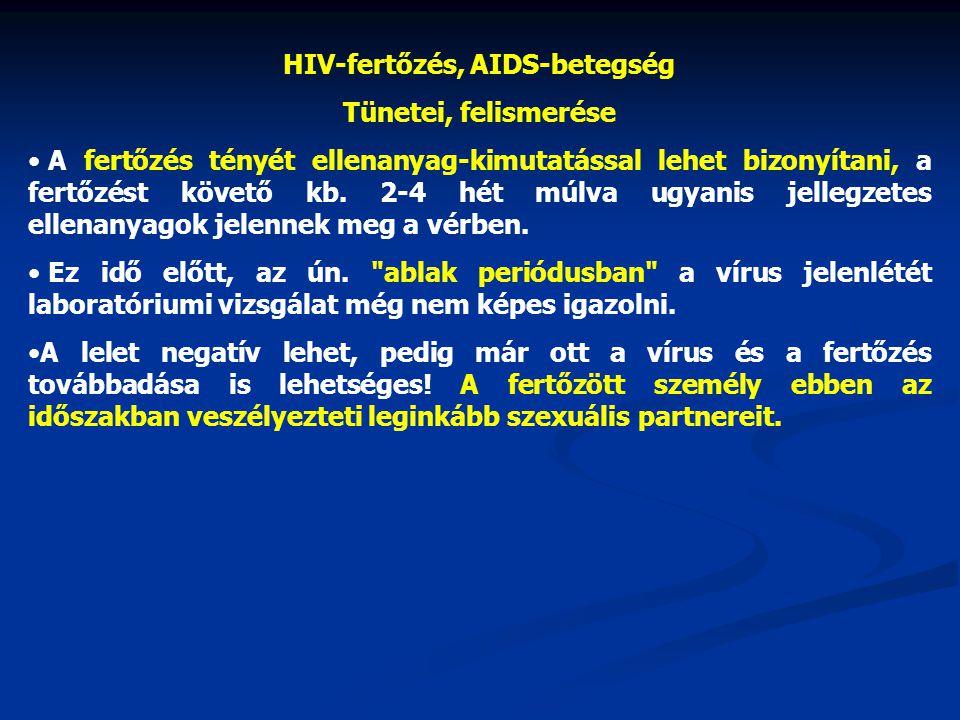 HIV-fertőzés, AIDS-betegség Tünetei, felismerése • A fertőzés tényét ellenanyag-kimutatással lehet bizonyítani, a fertőzést követő kb. 2-4 hét múlva u