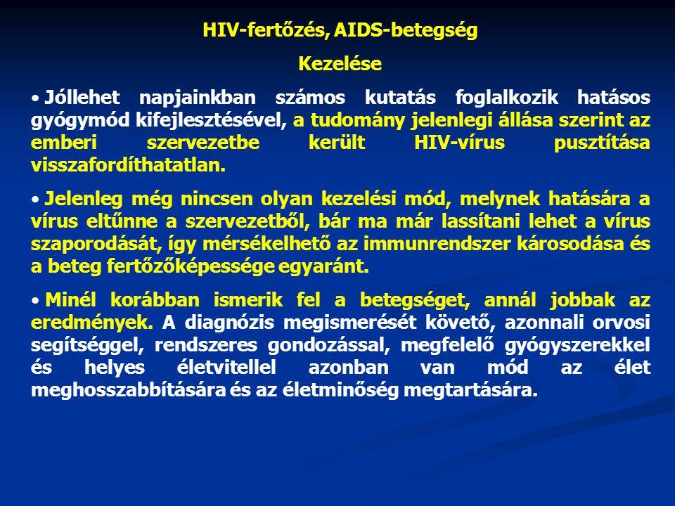 HIV-fertőzés, AIDS-betegség Kezelése • Jóllehet napjainkban számos kutatás foglalkozik hatásos gyógymód kifejlesztésével, a tudomány jelenlegi állása