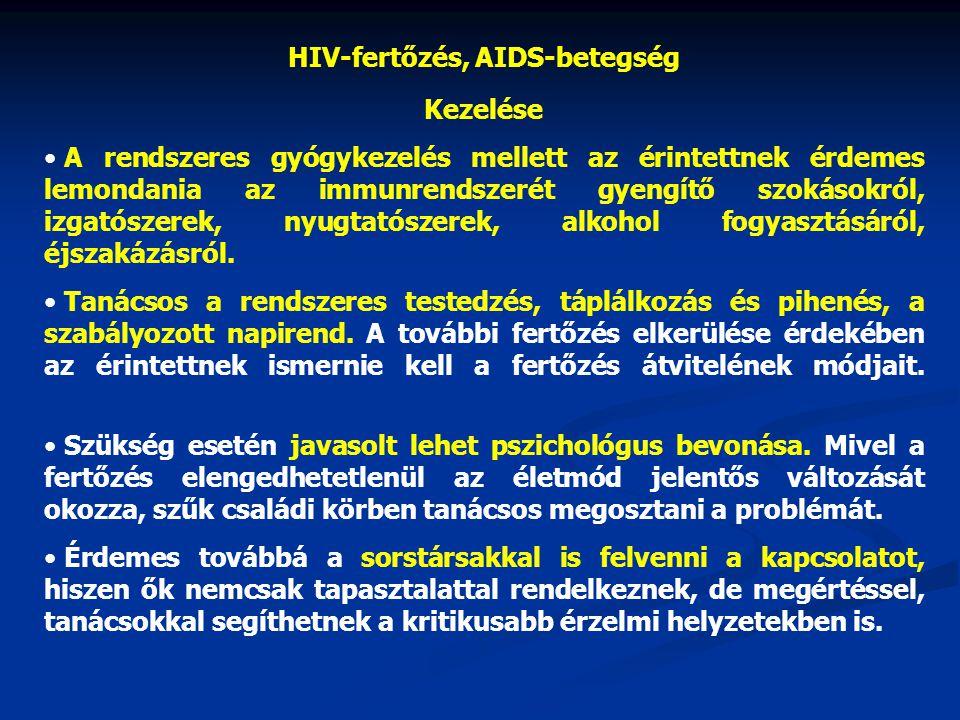 HIV-fertőzés, AIDS-betegség Kezelése • A rendszeres gyógykezelés mellett az érintettnek érdemes lemondania az immunrendszerét gyengítő szokásokról, iz