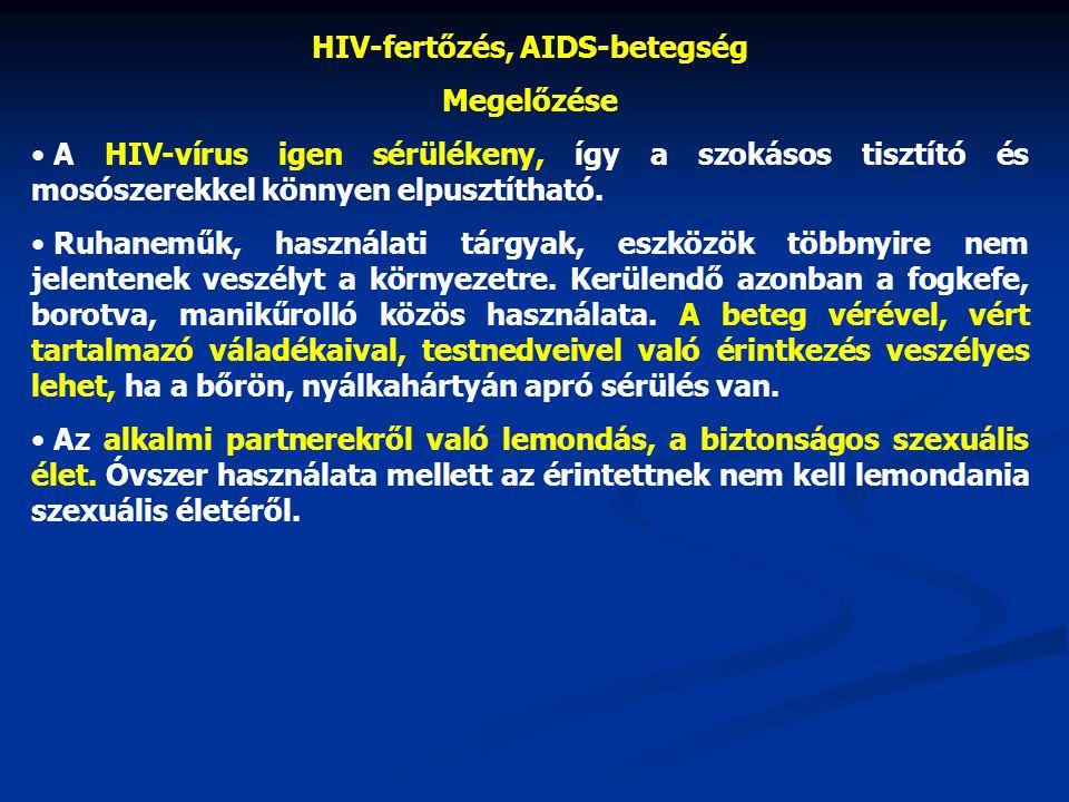 HIV-fertőzés, AIDS-betegség Megelőzése • A HIV-vírus igen sérülékeny, így a szokásos tisztító és mosószerekkel könnyen elpusztítható. • Ruhaneműk, has