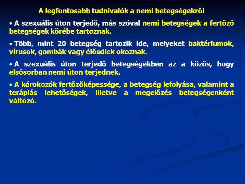 """• A """"klasszikus nemi betegségek (pl."""