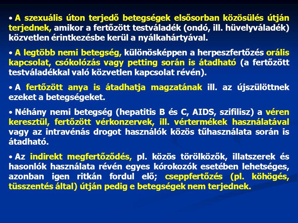 • A legtöbb nemi betegség először a fertőződés helyén észlelhető (legfontosabb kivételek a hepatitis B és az AIDS), tehát a nemi szerveken: a hímtagon, a hüvelyben és a szeméremajkakon, továbbá a végbél és a szájüreg is érintett lehet.