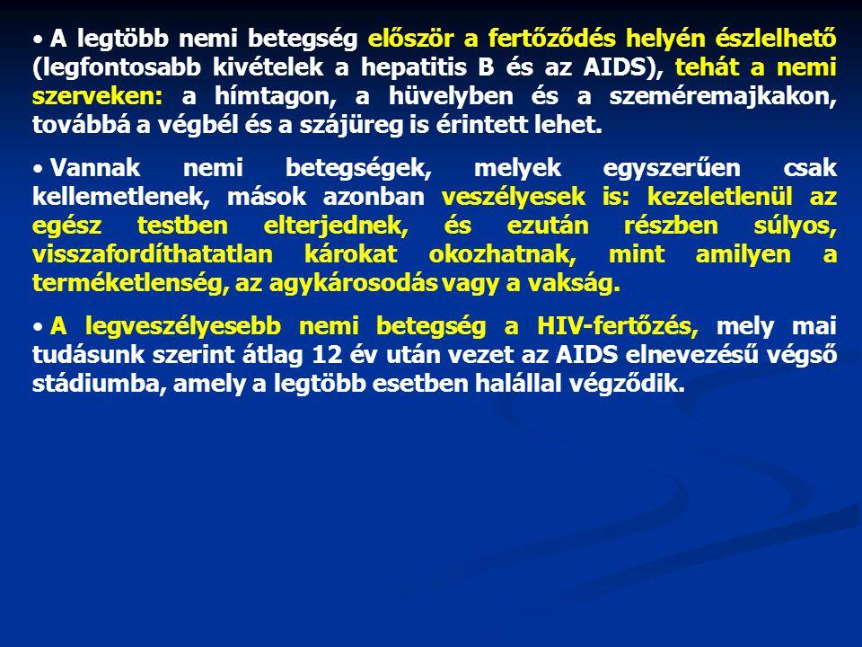 • A legtöbb nemi betegség először a fertőződés helyén észlelhető (legfontosabb kivételek a hepatitis B és az AIDS), tehát a nemi szerveken: a hímtagon