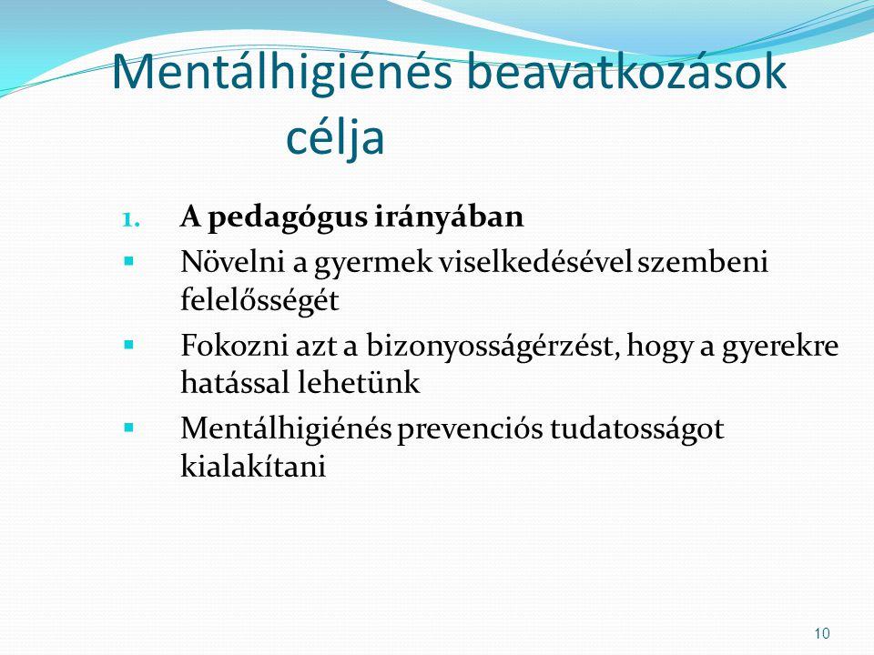 Mentálhigiénés beavatkozások célja 1.