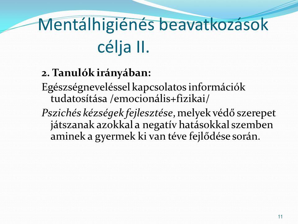 Mentálhigiénés beavatkozások célja II.2.