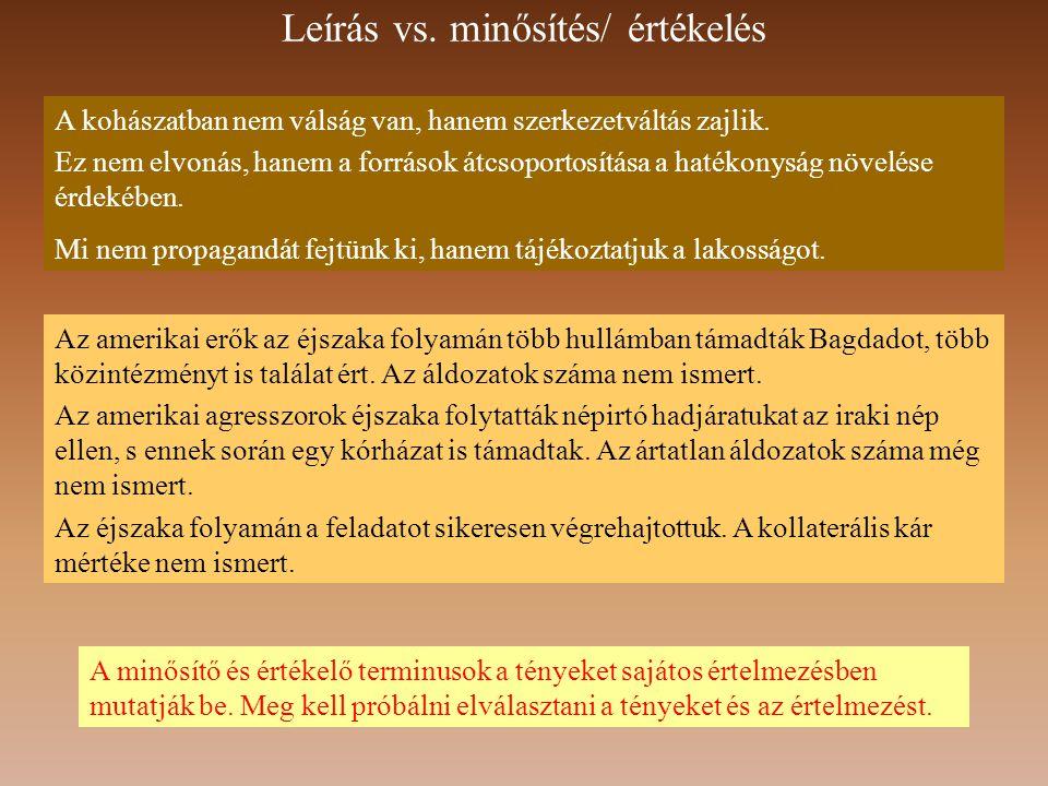 Leírás vs.minősítés/ értékelés A kohászatban nem válság van, hanem szerkezetváltás zajlik.