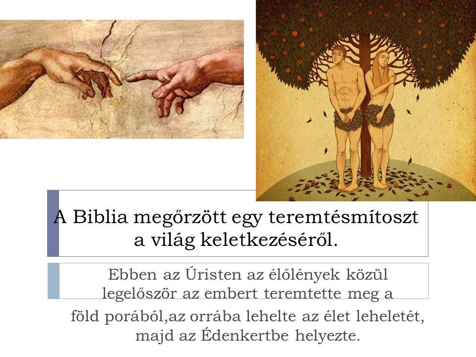 Az Úristen parancsot adott:,, A kert minden fájáról ehetsz.