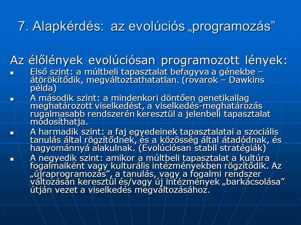 """7.Alapkérdés: az evolúciós """"programozás 7."""