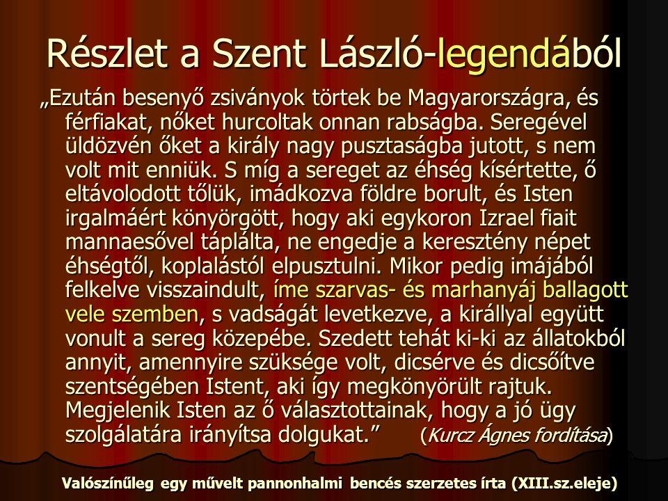 """Részlet a Szent László-legendából """"Ezután besenyő zsiványok törtek be Magyarországra, és férfiakat, nőket hurcoltak onnan rabságba."""
