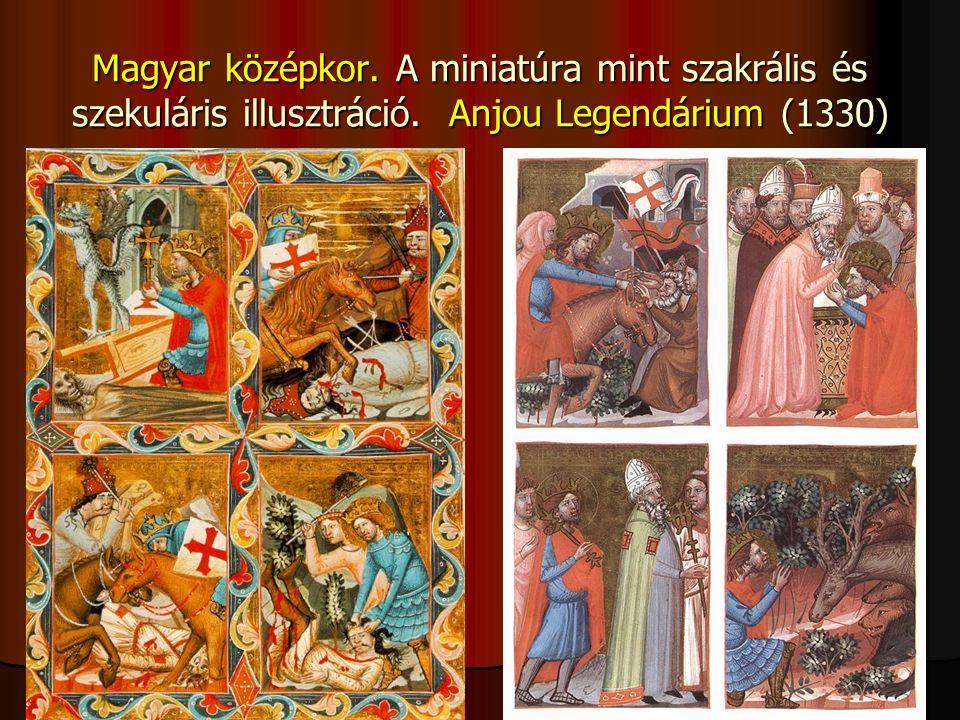 Magyar középkor. A miniatúra mint szakrális és szekuláris illusztráció. Anjou Legendárium (1330)