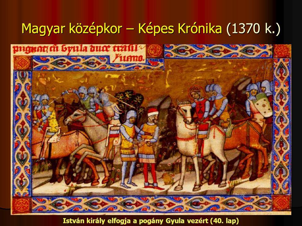 Magyar középkor – Képes Krónika (1370 k.) István király elfogja a pogány Gyula vezért (40. lap)